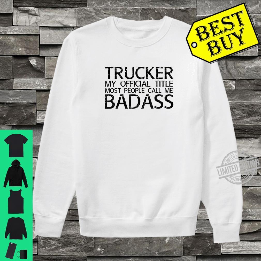 TRUCKER BADASS Idea Diesel Truck Driver Shirt sweater