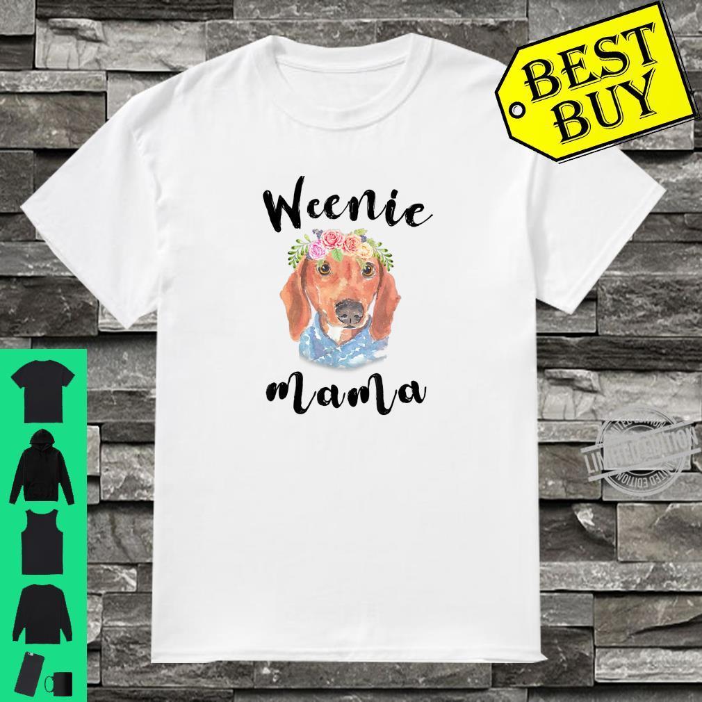 WeenieMama DoxieDachshund WeinerDogMom Flower Shirt